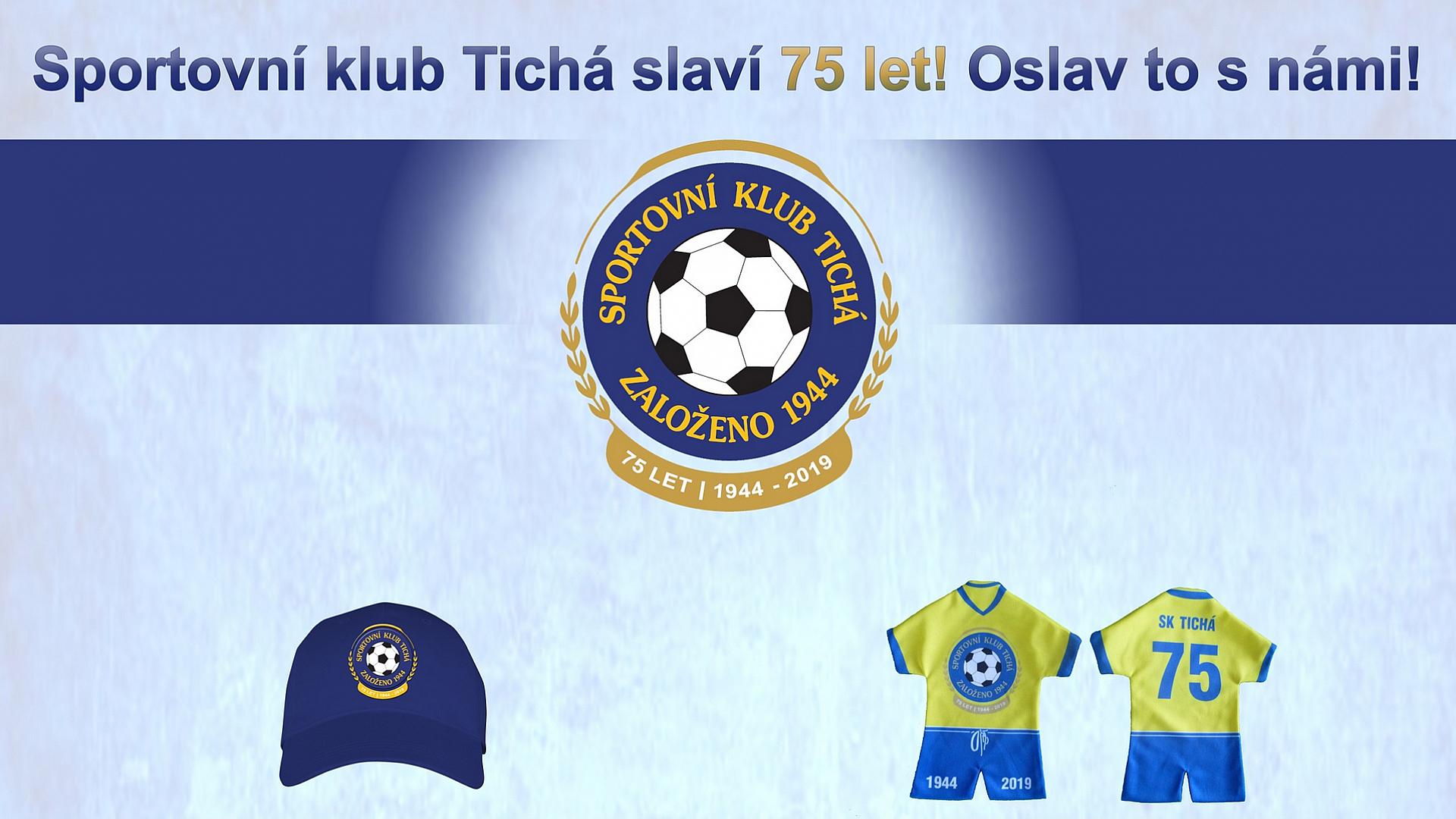 SK Tichá - Sportovní klub Tichá slaví 75 let!
