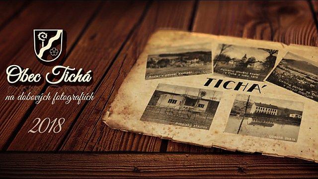Kalendář 2018 obce Tichá na dobových fotografiích je již v prodeji