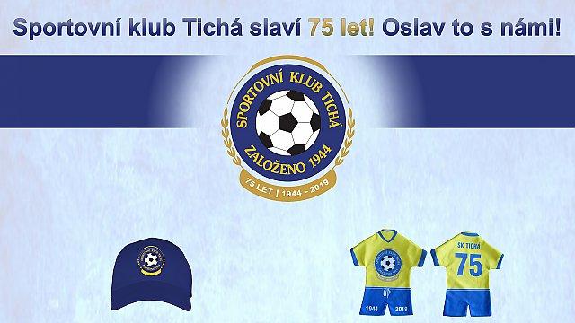 SK Tichá slaví 75 let!