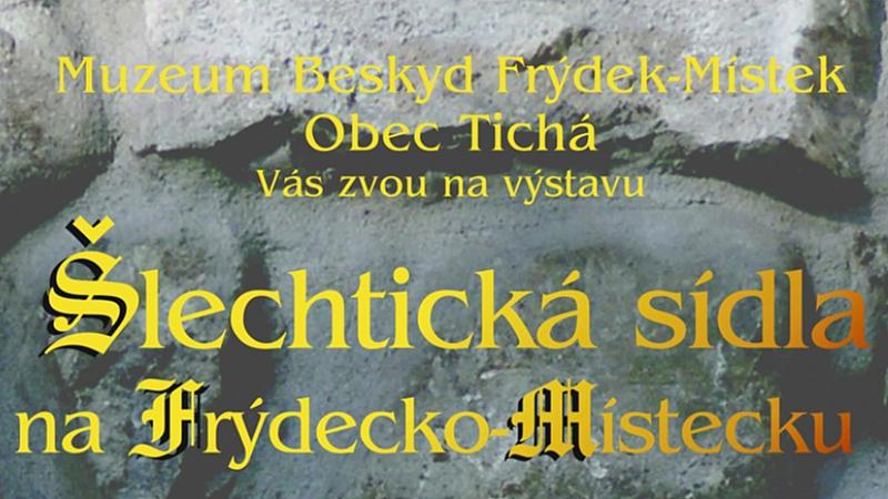 Obec Tichá - Vernisáž: Šlechtická sídla na Frýdecko-Místecku