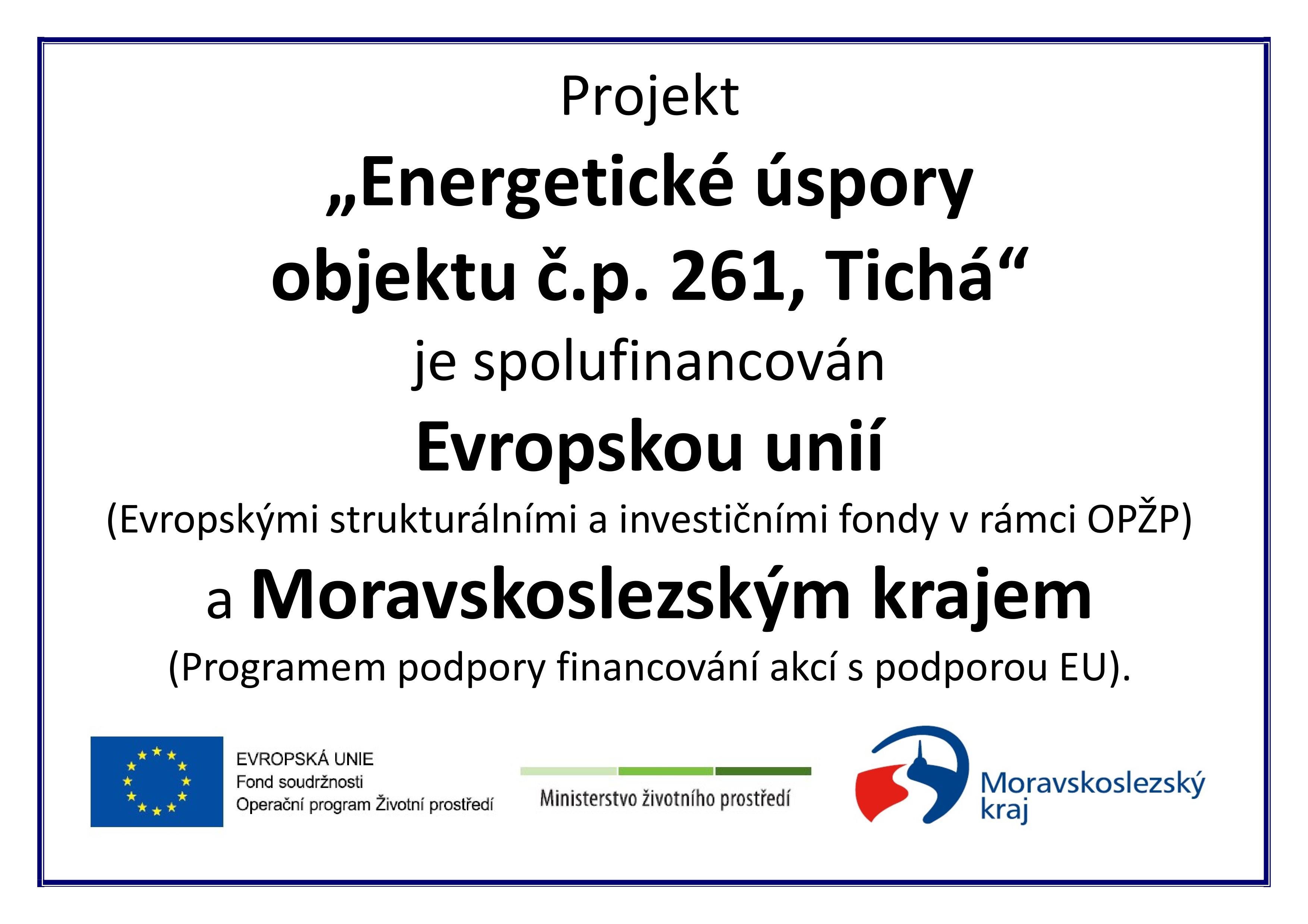 Energetické úspory objektu č.p. 261, Tichá - podpořeno Moravskoslezským krajem