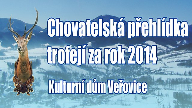 Chovatelská přehlídka trofejí za rok 2014 ve Veřovicích
